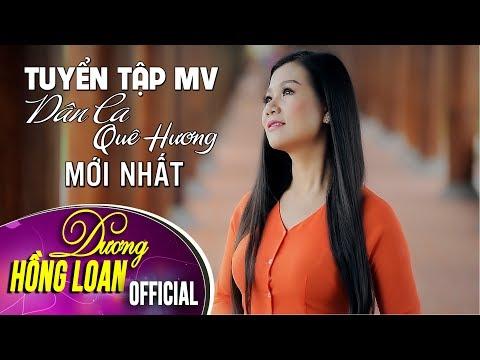 Tuyển Tập MV Dân Ca Quê Hương Mới Nhất 2017 - Dương Hồng Loan & Lưu Chí Vý & Lê Sang - Thời lượng: 47:29.