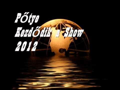 Pőtye-Kezdődik a Show..2012