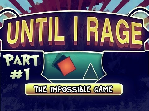 Until I Rage: The Impossible Game Pt.1 - Get Pumped Up! Video