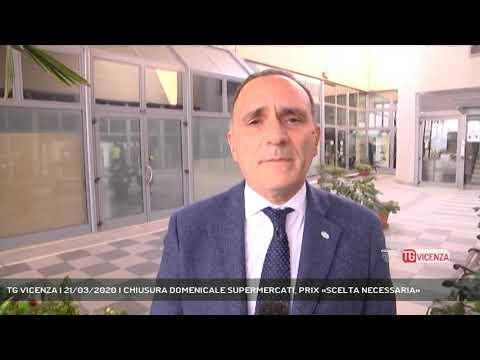 TG VICENZA | 21/03/2020 | CHIUSURA DOMENICALE SUPERMERCATI, PRIX «SCELTA NECESSARIA»