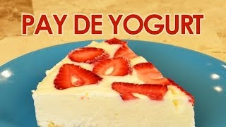 PAY DE YOGURT CON FRUTAS | PIE CON YOGURT