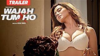 Wajah Tum Ho Theatrical Trailer  2016 Vishal Pandya   Sana Khan, Sharman   Gurmeet Rajniesh