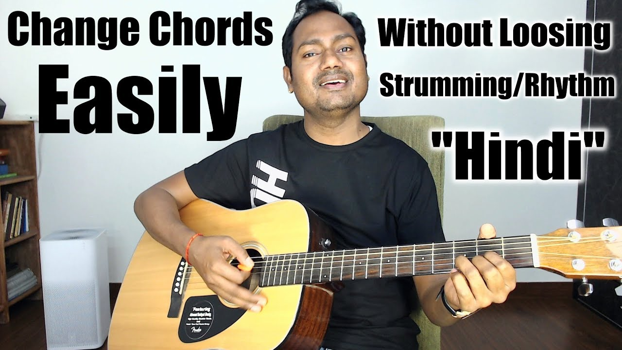 "Change Chords Easily Without Loosing Strumming/Rhythm ""Online"" ""Guitar Lessons"" in ""Hindi"""