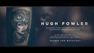 Hugh Fowler - Tattoo Time Lapse (Brian Viveros Owl Girl Portait)