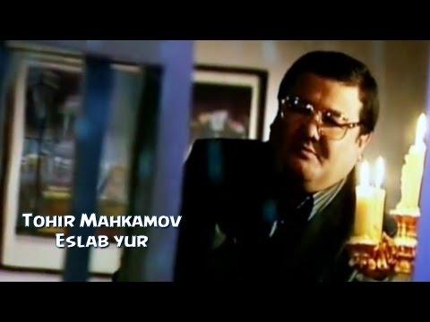 Tohir Mahkamov - Eslab yur | Тохир Махкамов - Эслаб юр