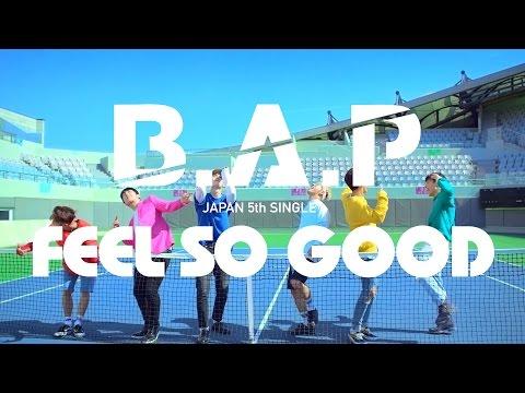【MV】B.A.P「FEEL SO GOOD」Full Ver. (JAPAN 5TH SINGLE / 2016.07.13) (видео)