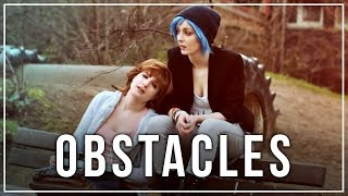 Life is Strange - Obstacles (Cover + Cosplay MV)