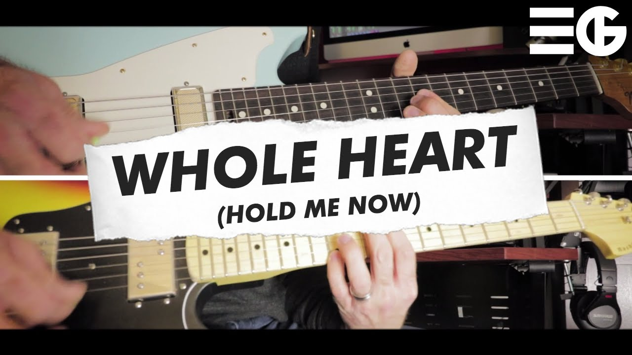 Whole Heart (Hold Me Now) | Hillsong United || Electric Guitars 1 & 2