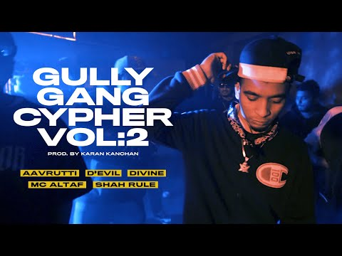 GULLY GANG CYPHER VOL. 2 - DIVINE | Aavrutti | D'Evil | Karan Kanchan | MC Altaf | Shah Rule