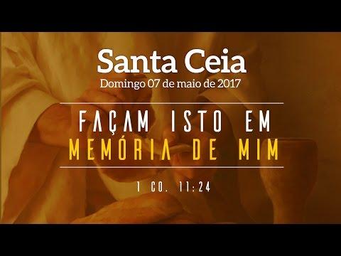 Santa Ceia - 07/05/2017