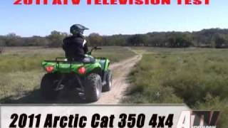 1. ATV Television - 2011 Arctic Cat 350 4x4 Test