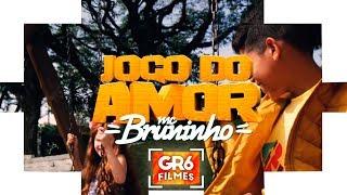 image of MC Bruninho - Jogo do Amor (GR6 Filmes) Batidão Stronda