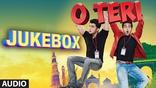 O Teri – Full Songs (Jukebox) | Pulkit Samrat, Bilal Amrohi, Sarah Jane Dias