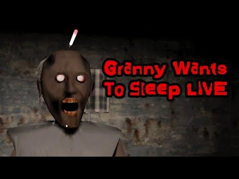 Granny Wants To Sleep LIVE