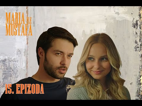 Marija i Mustafa - 15.epizoda sa prevodom