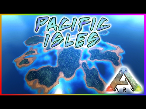 Ark: Survival Evolved || PACIFIC ISLES || Procedurally Generated Map