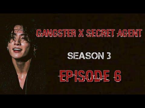 [JUNGKOOK FF] Gangster X Secret Agent : Season 3 [EP:6]