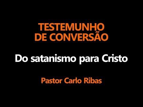 Testemunho de conversão do Pastor Carlo Ribas - Ex-satanista