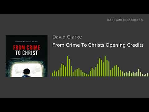 1 From Crime To Christ Opening Credits