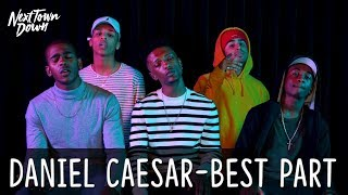 Video DANIEL CAESAR - BEST PART - Next Town Down Cover MP3, 3GP, MP4, WEBM, AVI, FLV Agustus 2018