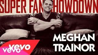 Meghan Trainor - Super Fan Showdown (#VevoSFS)
