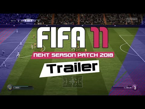 FIFA 11 Next Season Patch 2018 • New Gameplay #Trailer