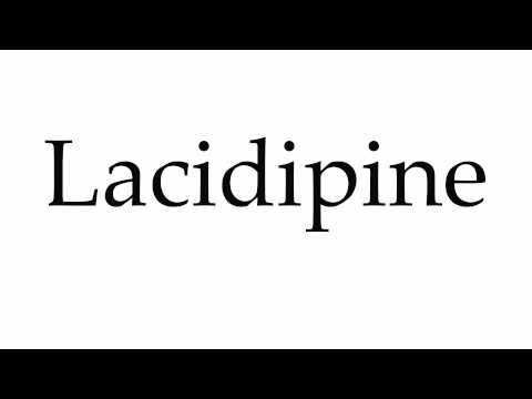 How to Pronounce Lacidipine