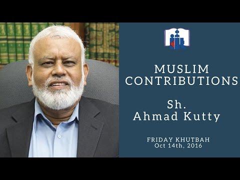 Sh. Ahmad Kutty - Muslim Contributions