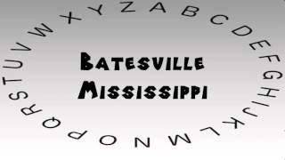 Batesville (MS) United States  city photo : How to Say or Pronounce USA Cities — Batesville, Mississippi