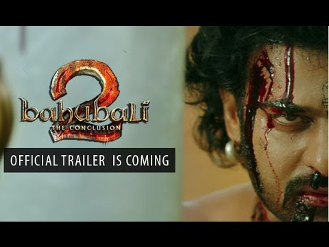 BAHUBALI 2 : OFFICIAL TRAILER is Coming | Storm is on the Way