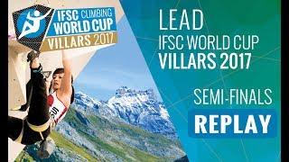 IFSC Climbing World Cup Villars 2017 - Lead - Semi-Finals - Men/Women by International Federation of Sport Climbing
