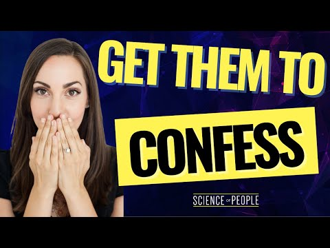 How to Get Someone to Confess