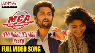 Video Yemaindho Theliyadu Naaku Full Video Song | MCA Video Songs | Nani, Sai Pallavi | DSP | Dil Raju MP3, 3GP, MP4, WEBM, AVI, FLV Mei 2018