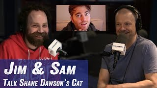 Jim & Sam Talk Shane Dawson's Cat  - Jim Norton & Sam Roberts