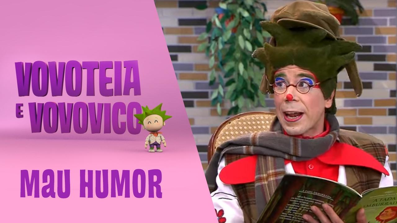 Vovoteia e Vovovico - Mau Humor