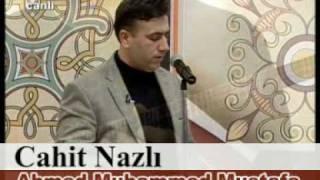 Cahit Nazlı - Ahmed Muhammed Mustafa SAV