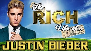 8. JUSTIN BIEBER -  The RICH LIFE - Net Worth 2017 S.1 Ep.3