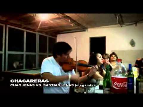 CHACARERAS - Chaqueñas Vs. Santiagueñas (Megamix)