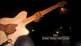 Video PAY - DIAM YANG TAK DIAM MP3, 3GP, MP4, WEBM, AVI, FLV Juli 2018