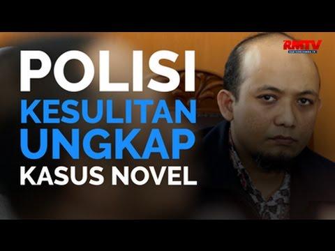 Polisi Kesulitan Ungkap Kasus Novel