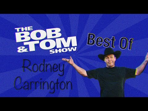 Best of Rodney Carrington | The Bob & Tom Show