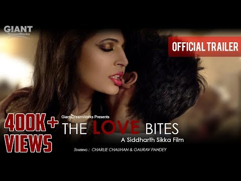 The Love Bites    Official Trailer    Charlie Chauhan & Gaurav Pandey     A Film By Siddharth Sikka