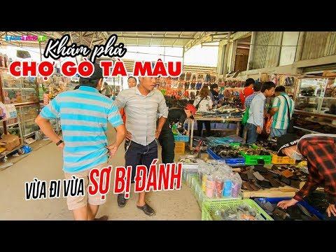 """Chợ Gò Tà Mâu Châu Đốc Campuchia ▶ """"Vừa đi vừa sợ"""" tại Thiên đường hàng hiệu giá rẻ - Thời lượng: 23 phút."""