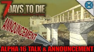 7 Days to Die | Alpha 16 Talk & Announcement | Let's Play 7 Days to Die Gameplay | Alpha 15 S15E98