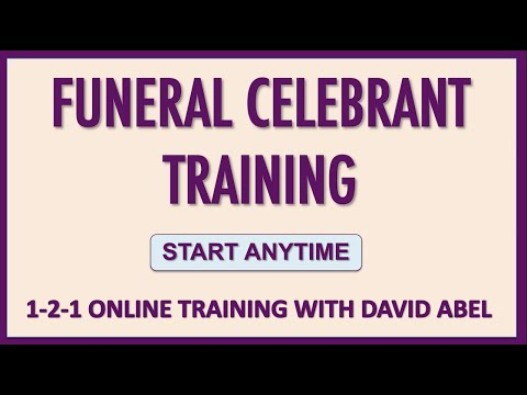 Online Funeral Celebrant Training with David Abel. Start Anytime. Learn at your own pace.