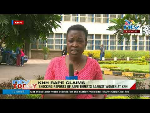 Shocking reports of rape threats against women at KNH