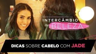 Intercâmbio de Beleza | Tutorial de penteado com Jade Seba
