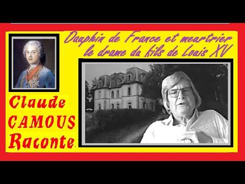 Dauphin de France meurtrier «Claude Camous Raconte»: Drame du fils de Louis XV et père de Louis XVI
