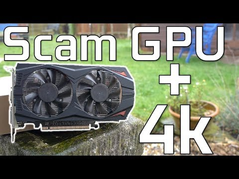 Gaming In 4k On A £30/$35 Scam GPU.