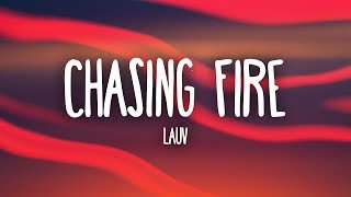Lauv - Chasing Fire (Lyrics)